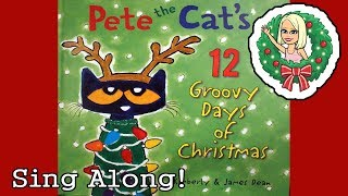 12 Days of Christmas with Pete the Cat SING ALONG! Read aloud with music!