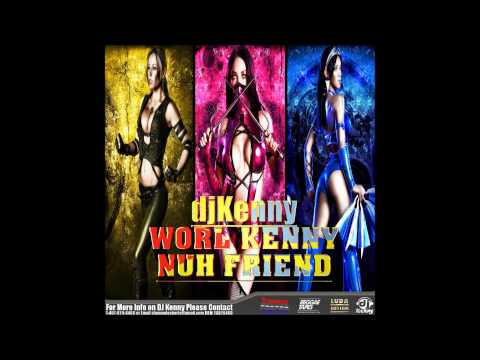 DJ KENNY WORL KENNY NUH FRIEND DANCEHALL MIX APRIL 2014