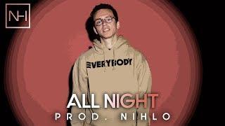 "LOGIC Type Beat ""All Night"" [prod. NIHLO] | GROOVY Trap Beat"