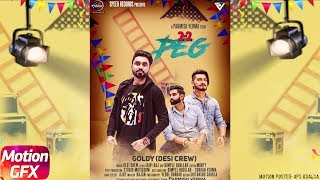 2 2 Peg | Motion Poster | Goldy Desi Crew | Parmish Verma | New Punjabi Song 2018