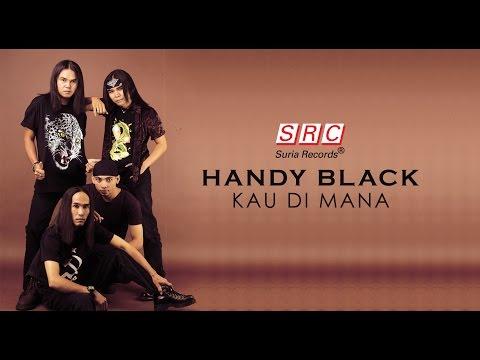 download lagu Handy Black - Kau Di Mana gratis