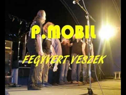 P. Mobil - Fegyvert Veszek