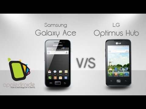 Samsung galaxy Ace vs LG Optimus Hub la batalla por la gama media