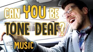 Can you be tone deaf? | What Is Music
