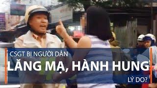CSGT bị người dân lăng mạ, hành hung: Lý do? | VTC1