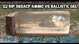G2 Rip Ammo 380 ACP vs Clear Ballistic Gel