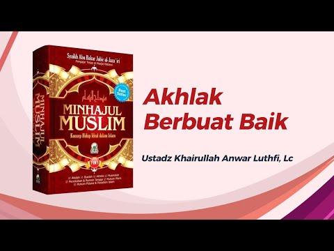 Akhlak Berbuat Baik - Ustadz Khairullah Anwar Luthfi, Lc