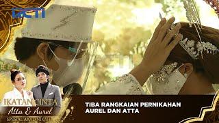 Tiba Rangkaian pernikahan Aurel Hermansyah Dan Atta Hallilintar - IKATAN CINTA ATTA & AUREL SPESIAL