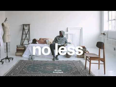 SG Lewis - No Less (Kartell Remix) w/ Lyrics