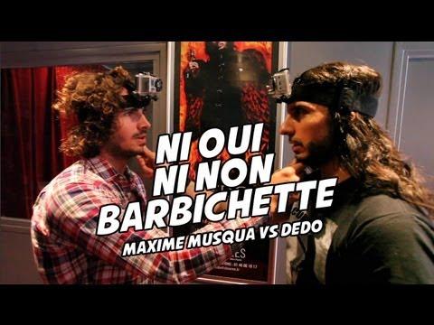 Ni Oui Ni Non Barbichette — Maxime Musqua VS Dédo