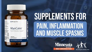 Supplements for Pain, Inflammation and Muscle Spasms