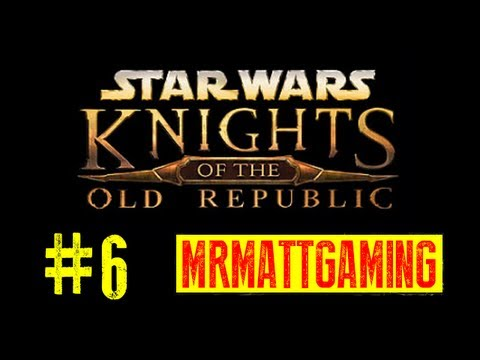 Star Wars Knights of The Old Republic XBOX Live PLaythrough pt.6
