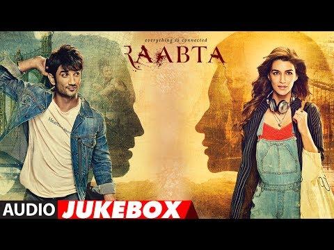 Raabta Full Album (Audio Jukebox) | Sushant Singh Rajput & Kriti Sanon | T-Series