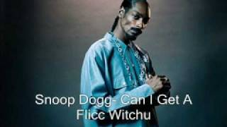 Watch Snoop Dogg Can I Get A Flicc Witchu video