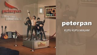 Peterpan - Kupu Kupu Malam (Official Audio)