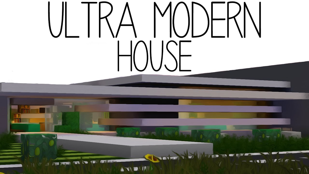 Minecraft ultra modern house youtube for Super modern homes