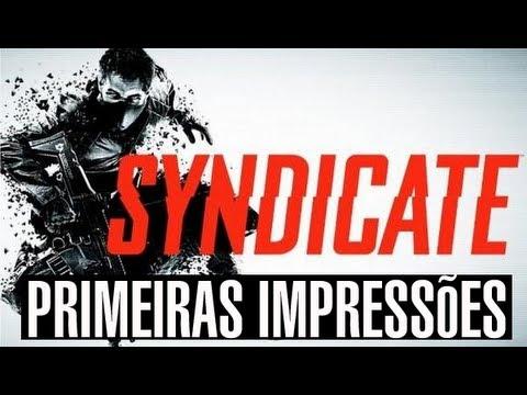 SYNDICATE - Primeiras Impressões [HD]