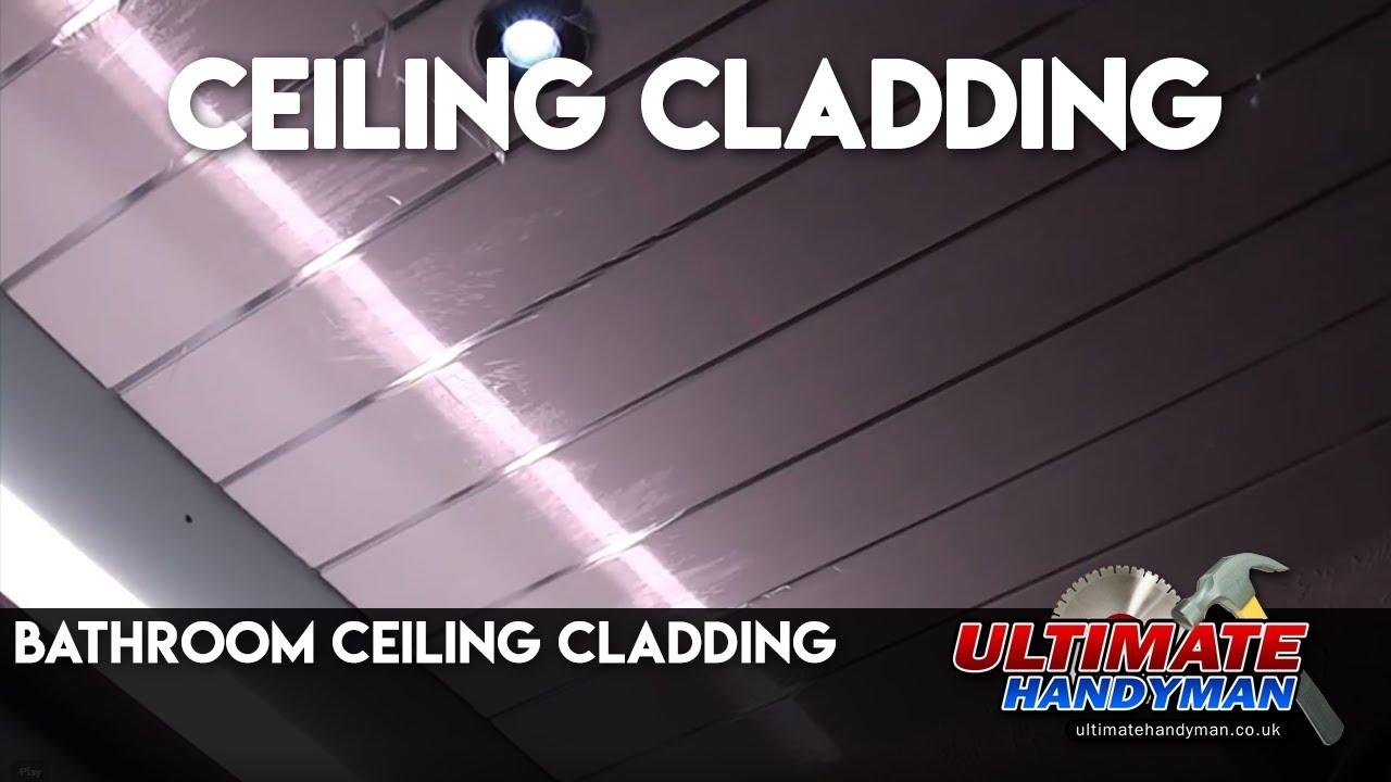 Bathroom Ceiling Cladding Youtube