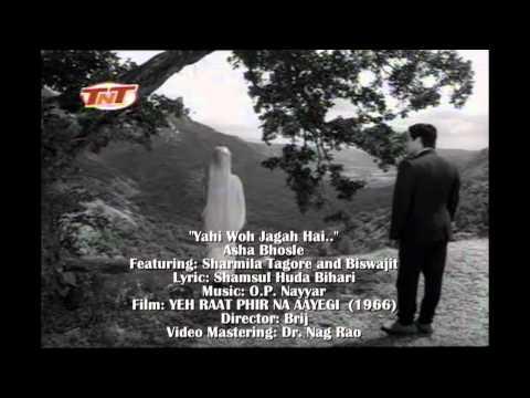 O.P. NAYYARS YEH RAAT PHIR NA AAYEGI: Yahi Woh Jagah Hai..