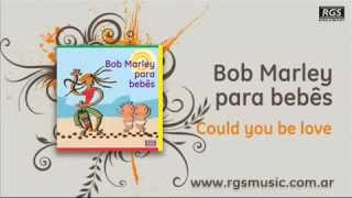 Bob Marley para bebes Could you be love