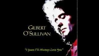 "Gilbert O'Sullivan    ""I Guess I'll Always Love You"""