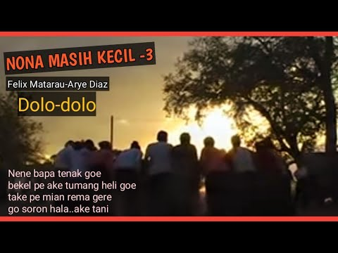 NONA MASIH KECIL 3 (DOLO) - POP DAERAH LAMAHOLOT - NTT