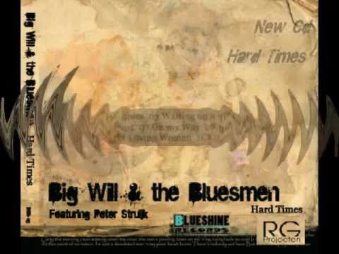 Big Will&the Bluesmen New CD Hard Times