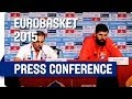 Spain v Greece - Post Game Press Conference - Live Stream - Eurobasket 2015