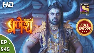 Vighnaharta Ganesh - Ep 545 - Full Episode - 23rd September, 2019