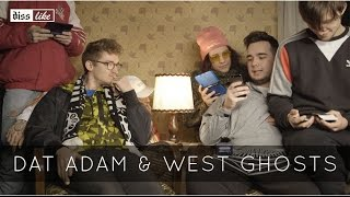 DISSLIKE // DAT ADAM FEAT. WEST GHOSTS