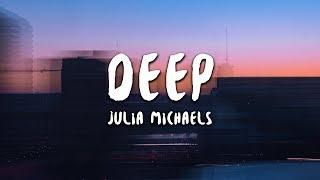Julia Michaels - Deep (Lyrics)