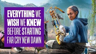 Everything we wished we knew before starting Far Cry New Dawn