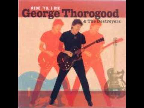 GEORGE THOROGOOD & THE DESTROYERS (U.S) - Move It (Chuck Berry  Cover)