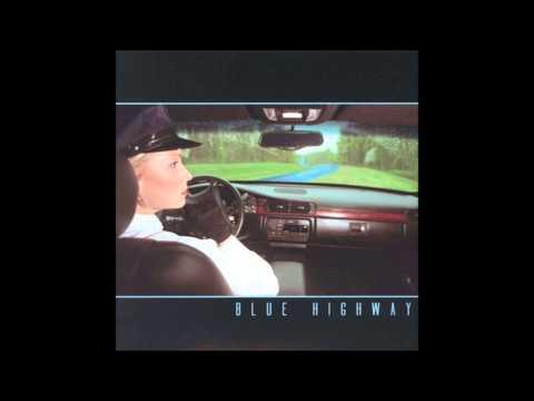 Blue Highway - I Hung My Head