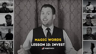 The Magic Word is INVEST