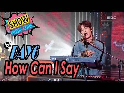 [HOT] DAY6 - How Can I Say, 데이식스 - 어떻게 말해 Show Music core 20170318