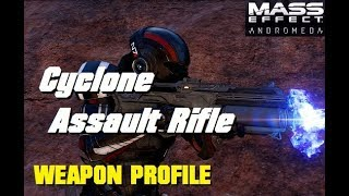 Cyclone Assault Rifle; Weapon Profile - MASS EFFECT: ANDROMEDA MULTIPLAYER