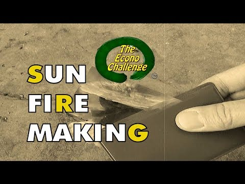Harvesting The Sun To Make Fire - EconoChallenge