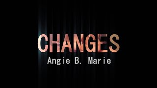 Angie B. Marie- Changes (Music Video) 2016