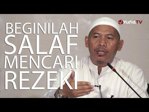 Kajian Umum - Beginilah Salaf Mencari Rezeki - Ustadz Abu Islama Imanuddin Lc. MA