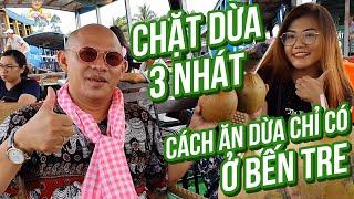 Nói về chặt dừa 3 nhát thì chắc dân Bến Tre là số dách