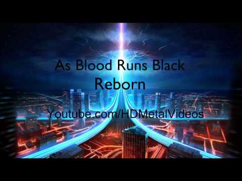 As Blood Runs Black - Reborn