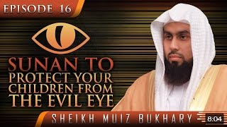 Sunan To Protect Your Children From The Evil Eye? #SunnahRevival ? Sheikh Muiz Bukhary ? TDR