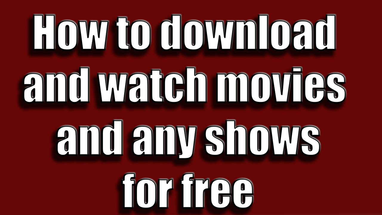 how to download any movie for free on pc