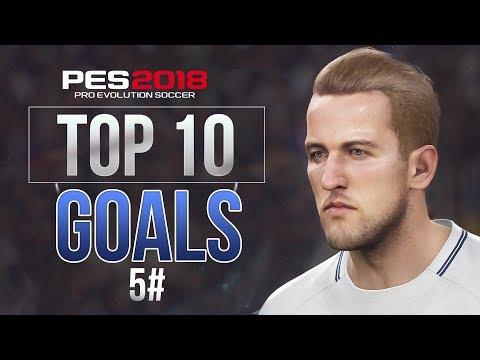 PES 2018 - TOP 10 GOALS #5 HD