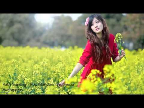 Putri gunung - Pop Mandarin Indonesia