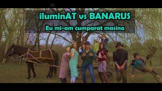 iluminAT vs BANARUS - Eu mi-am cumpărat mașină