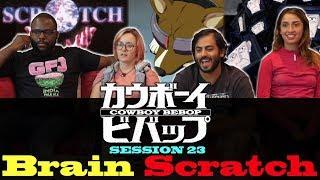 Cowboy Bebop - Session 23 Brain Scratch - Group Reaction