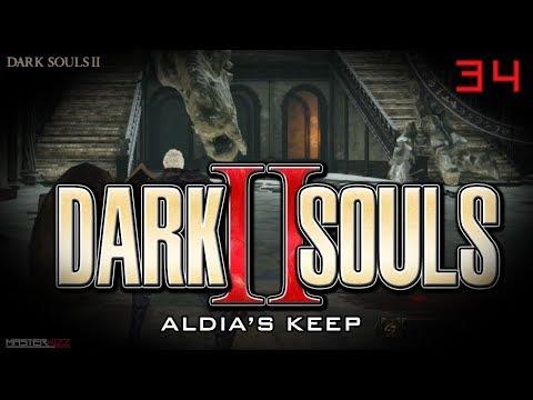 Dark Souls 2 | Aldia's Keep PT34