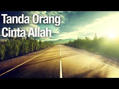 Tanda-Tanda Seseorang Cinta Allah - Ustadz Abdullah Zaen, MA